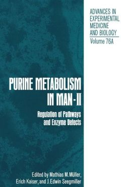 Purine Metabolism in Man IIA: Regulation of Pathways and Enzyme Defects