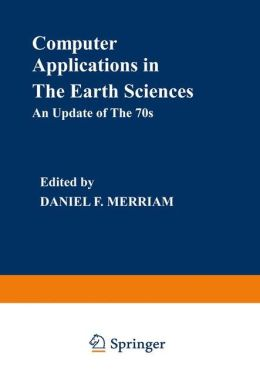 Computer Applications in the Earth Sciences: An Update of the Seventies
