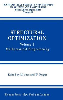 Structural Optimization,: Volume 2: Mathematical Programming