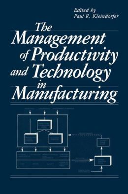 Management of Productivity and Technology in Manufacturing
