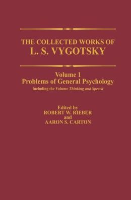 The Collected Works of L. S. Vygotsky: Problems of General Psychology, Including the Volume Thinking and Speech