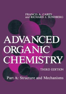 Advanced Organic Chemistry: Structure and Mechanisms