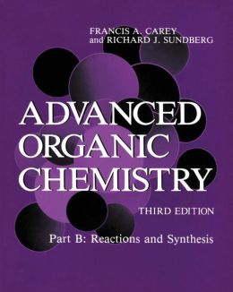 Advanced Organic Chemistry: Reactions and Synthesis