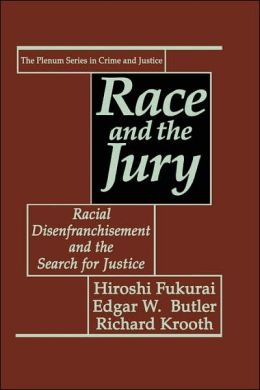 Race and the Jury:: Racial Disenfranchisement and the Search for Justice
