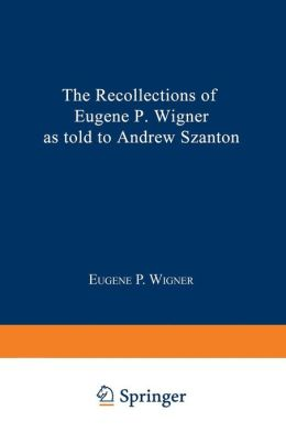 The Recollections of Eugene P. Wigner