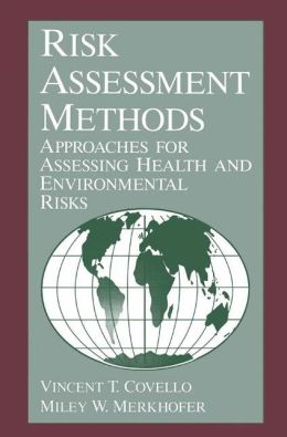 Risk Assessment Methods: Approaches for Assessing Health and Environmental Risks