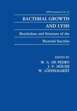 Bacterial Growth and Lysis: Metabolism and Structure of the Bacterial Sacculus