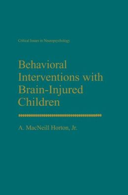 Behavioral Interventions with Brain-Injured Children