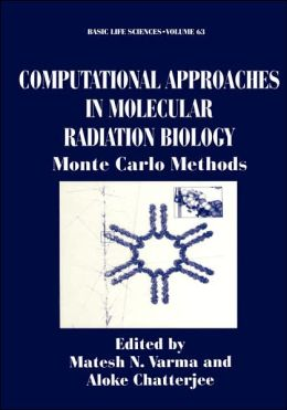 Computational Approaches in Molecular Radiation Biology: Monte Carlo Methods
