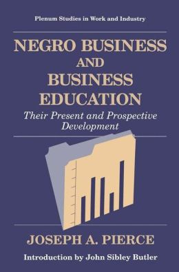 Negro Business and Business Education: Their Present and Prospective Development