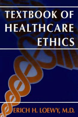 Textbook of Healthcare Ethics