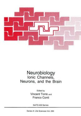 Neurobiology:: Ionic Channels, Neurons and the Brain