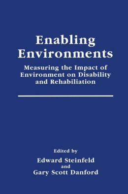 Enabling Environments: Measuring the Impact of Environment on Disability and Rehabilitation