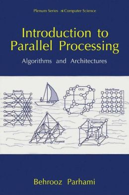 Introduction to Parallel Processing: Algorithms and Architectures