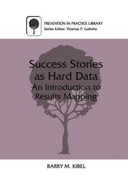 Success Stories as Hard Data: An Introduction to Results Mapping