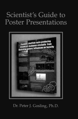 Scientist's Guide to Poster Presentations