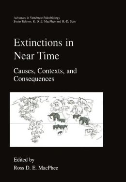 Extinctions in Near Time: Causes, Contexts, and Consequences