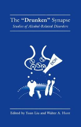The Drunken Synapse: Studies of Alcohol-Related Disorders