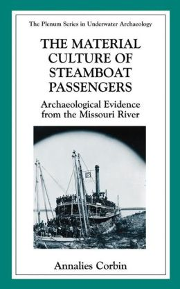 The Material Culture of Steamboat Passengers: Archaeological Evidence from the Missouri River