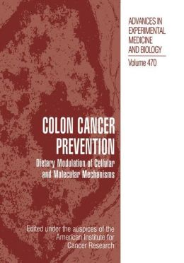 Colon Cancer Prevention: Dietary Modulation of Cellular and Molecular Mechanisms