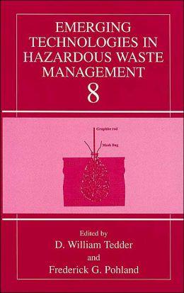 Emerging Technologies in Hazardous Waste Management 8