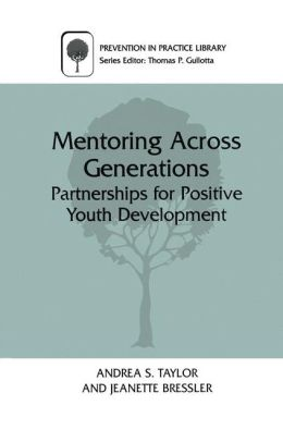 Mentoring Across Generations: Partnerships for Positive Youth Development