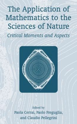 The Application of Mathematics to the Sciences of Nature: Critical Moments and Aspects