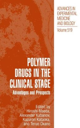 Polymer Drugs in the Clinical Stage: Advantages and Prospects