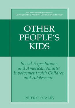 Other People's Kids: Social Expectations and American Adults' Involvement with Children and Adolescents