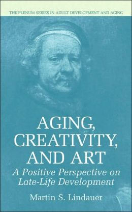 Aging, Creativity and Art: A Positive Perspective on Late-Life Development