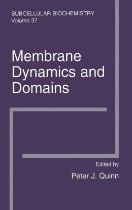 Membrane Dynamics and Domains: Subcellular Biochemistry