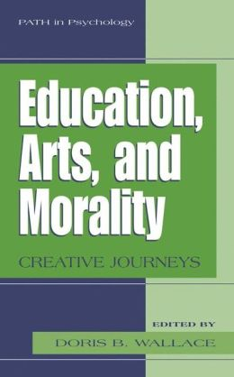 Education, Arts, and Morality: Creative Journeys