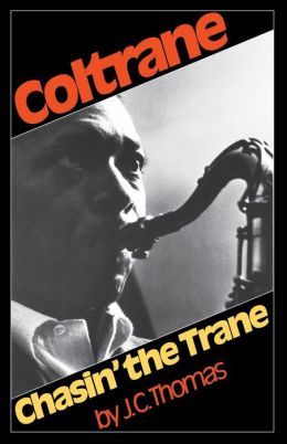 Chasin' the Trane: The Music and Mystique of John Coltrane