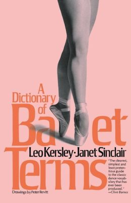 A Dictionary Of Ballet Terms (Paperbacks Series) Leo Kersley and Janet Sinclair