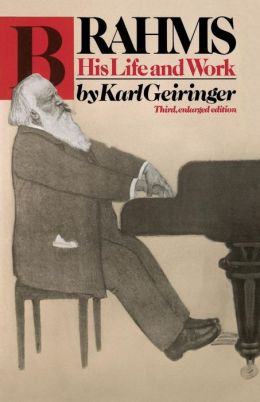 Brahms, His Life and Work