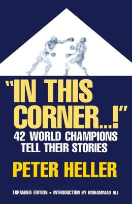 In This Corner...!: Forty-Two World Champions Tell Their Stories