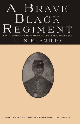 A Brave Black Regiment: The History of the 54th Massachusetts, 1863-1865