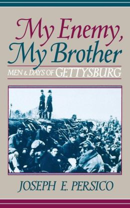 My Enemy, My Brother: Men and Days of Gettysburg