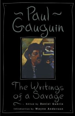 The Paul Gauguin: The Writings of a Savage