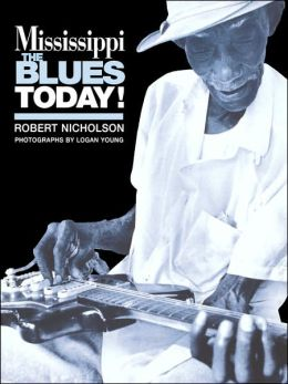 Mississippi The Blues Today!