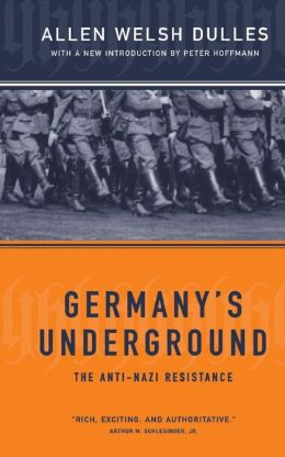 Germany's Underground: The Anti-Nazi Resistance