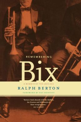 Remembering Bix: A Memoir of the Jazz Age
