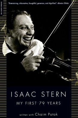 Isaac Stern: My First 79 Years