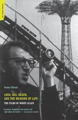 Love, Sex, Death, and the Meaning of Life: The Films of Woody Allen