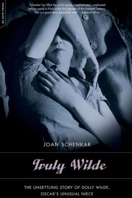 Truly Wilde: The Unsettling Story of Dolly Wilde, Oscar's Niece