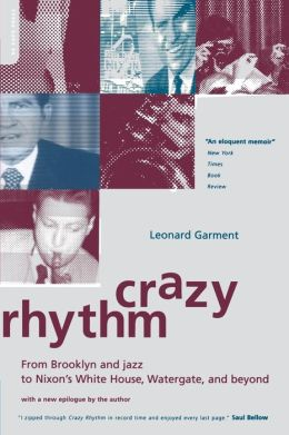 Crazy Rhythm: From Brooklyn and Jazz to Nixon's White House, Watergate, and Beyond