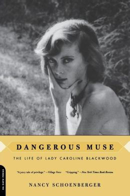 Dangerous Muse: The Life of Lady Caroline Blackwood