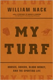 My Turf: Horses, Boxer's, Blood Money, and the Sporting Life