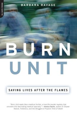 Burn Unit: Saving Lives after the Flames