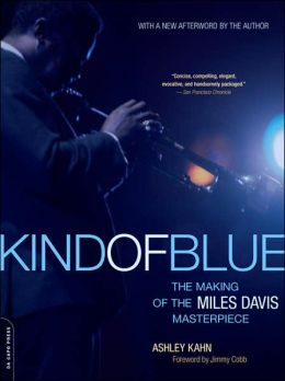 Kind of Blue: The Making of the Miles Davis Masterpiece